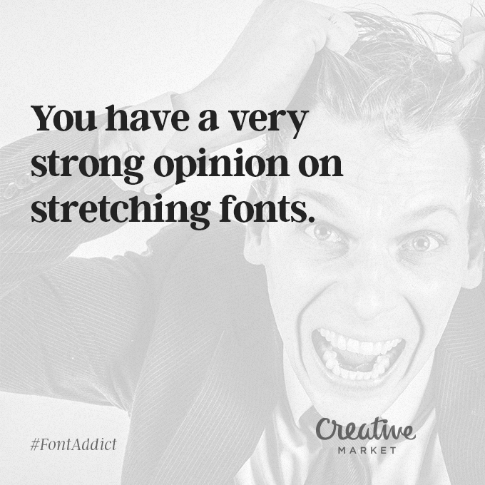 Signs That You're A Font Addict - 9