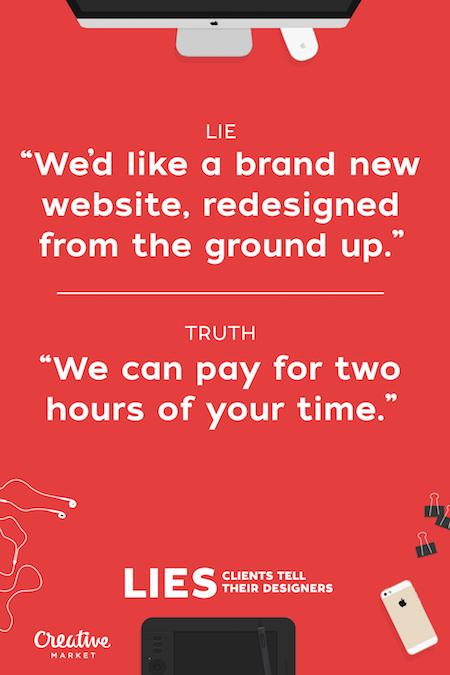 Lies clients tell their designers - 12