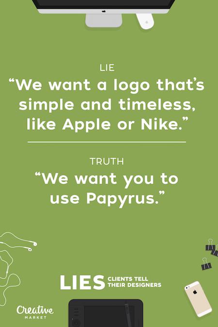 Lies clients tell their designers - 13