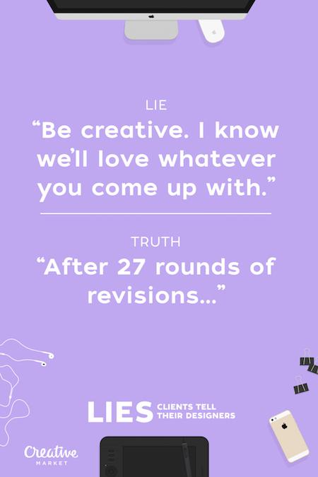 Lies clients tell their designers - 14