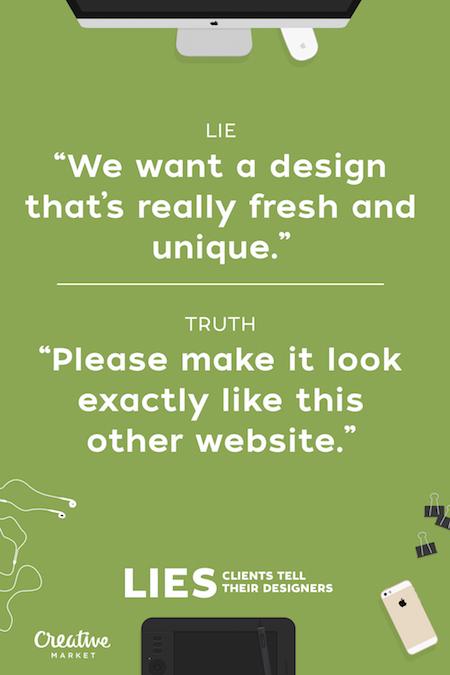 Lies clients tell their designers - 5