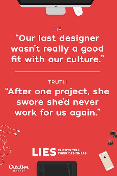 Lies clients tell their designers - 8