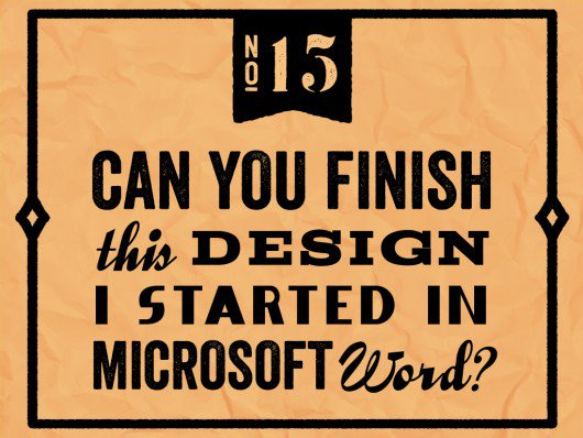 Things you should never say to graphic designer - 15