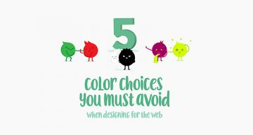 5 Color Choices You Must Avoid When Designing For The Web