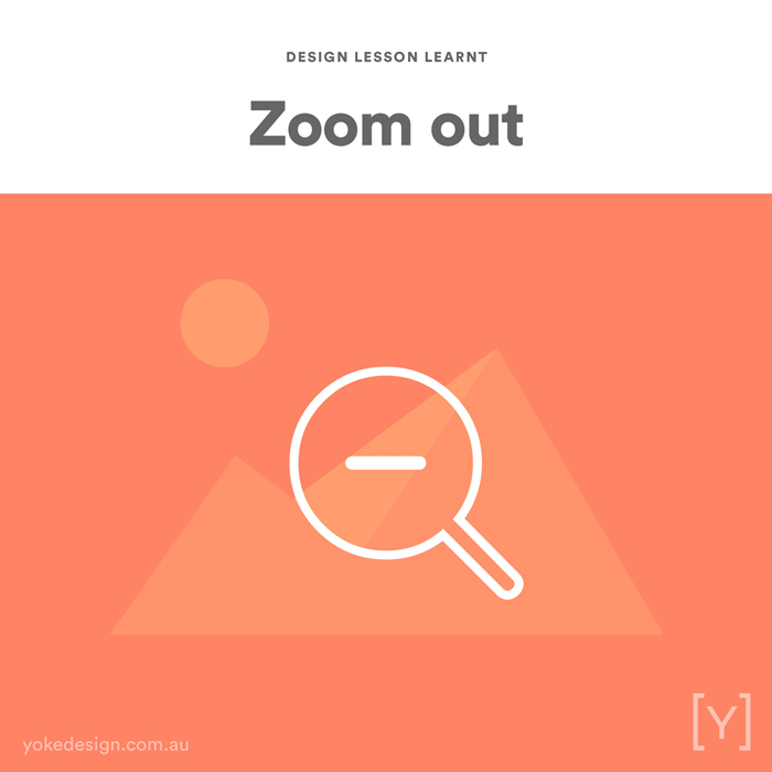 Design lessons and tips from agency life - Zoom out
