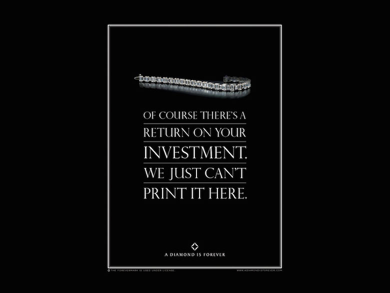 Of course there's a return on investment. We just can't print it here. - De Beers