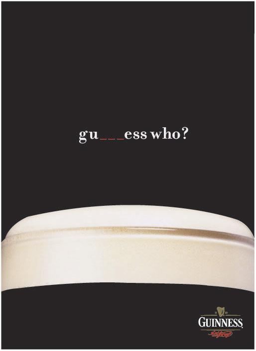 Gu___ess who? - Guinness