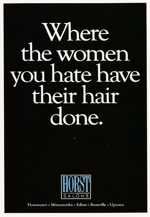 Where the women you hate have their hair done. - Horst Salons