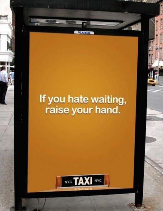 If you hate waiting, raise your hand. - NYC TAXI