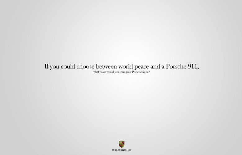 If you could choose between world peace and a Porsche 911, what color would you want your Porsche to be?