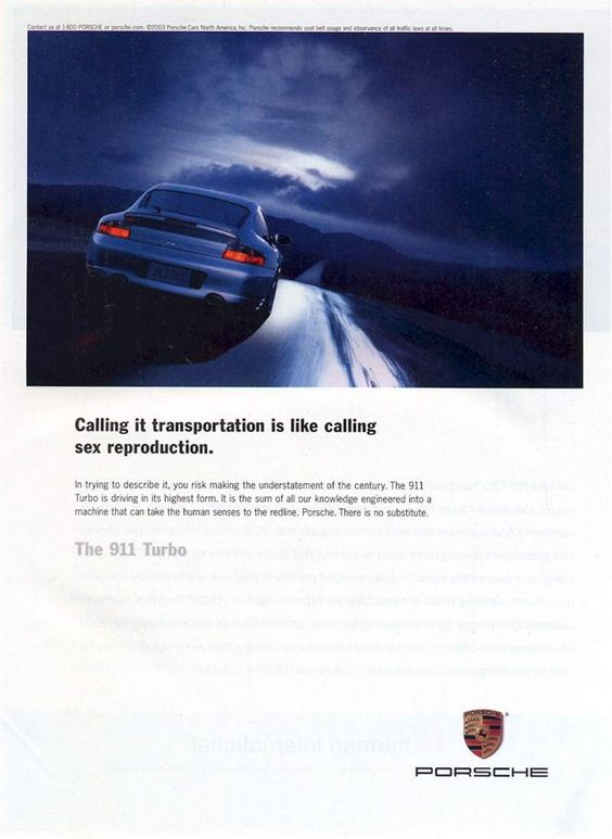 Calling it transportation is like calling it sex reproduction. - Porsche