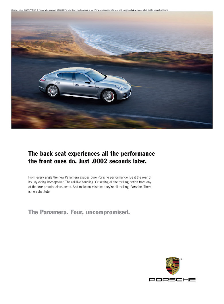 The back seat experiences all the performance the front ones do. Just .0002 seconds later. - Porsche