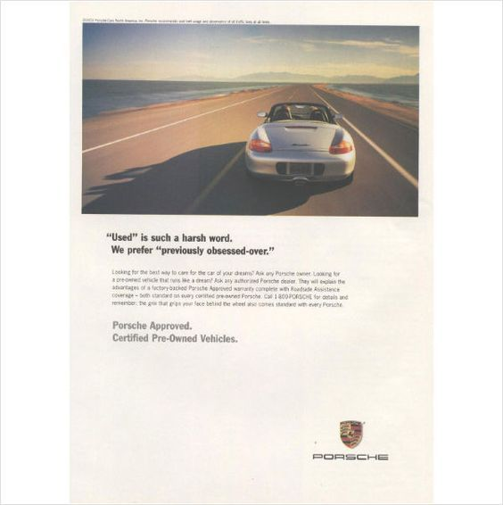 """Used"" is such a harsh word. We prefer ""previously obsessed over."" - Porsche"