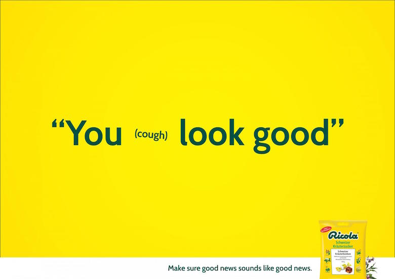 You (cough) look good. - Ricola