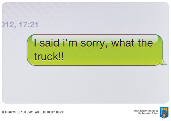 I said I'm sorry, what the truck!!: Texting while you drive will end badly. Don't! - Romanian Police
