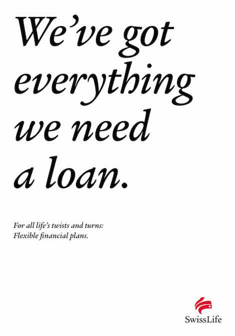 We've got everything we need a loan. For all life's twists and turns: Flexible financial plans. - SwissLife