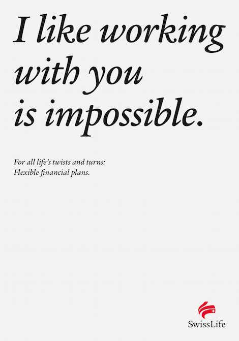 I like working with you is impossible. For all life's twists and turns: Flexible financial plans. - SwissLife