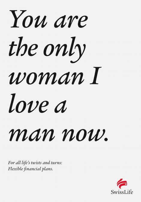 You are the only woman I love a man now. For all life's twists and turns: Flexible financial plans. - SwissLife