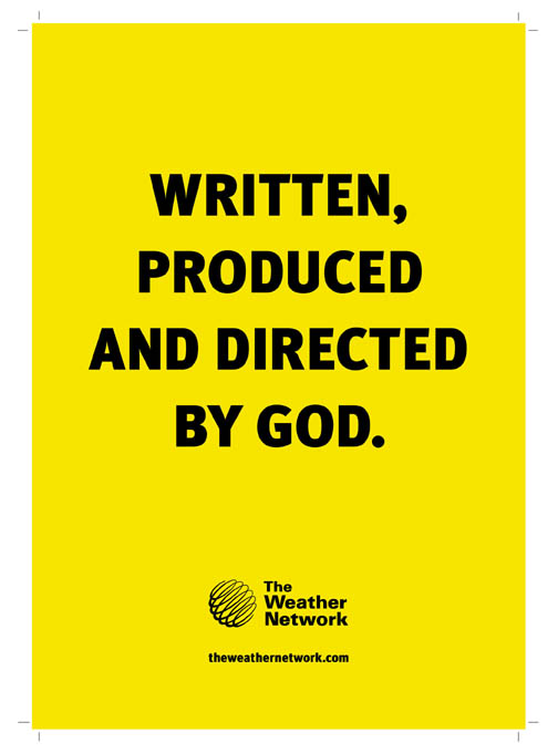 Written, produced and directed by God. - The Weather Network