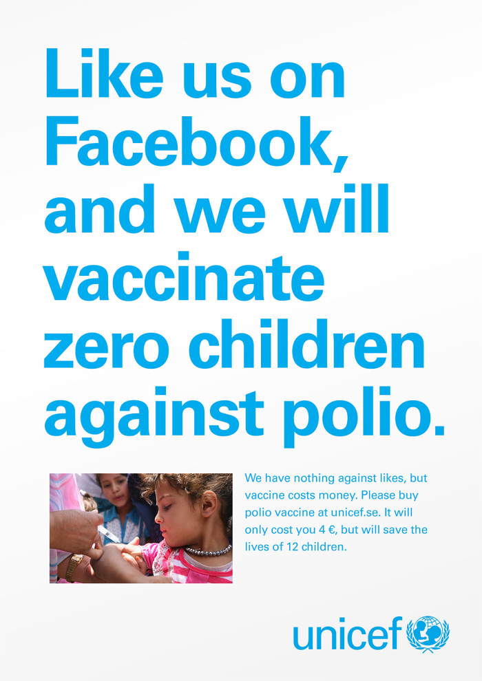 Like us on Facebook, and we will vaccinate zero children against polio. - UNICEF
