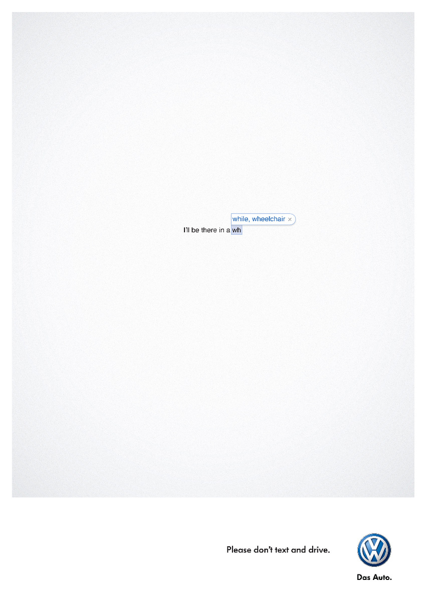 I'll be there in a while, wheelchair. Don't text and drive. - Volkswagen