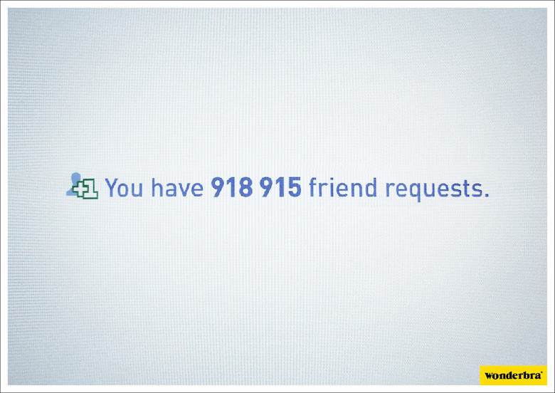You have 918,915 friend requests. - Wonderbra