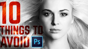 10 Common Photoshop Mistakes You Should Avoid