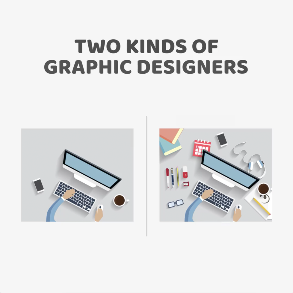 Two kinds of Graphic Designers - Desk