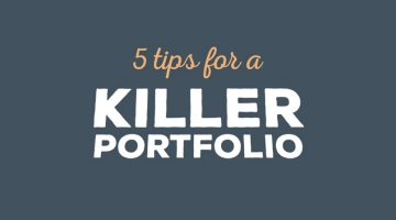 5 Tips For A Killer Portfolio
