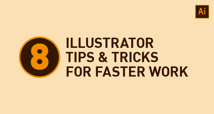 8 illustrator tips and tricks for faster work