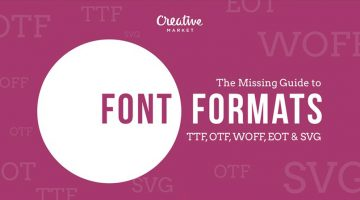 A Useful Guide To Different Font Formats That Every Designer Should Know