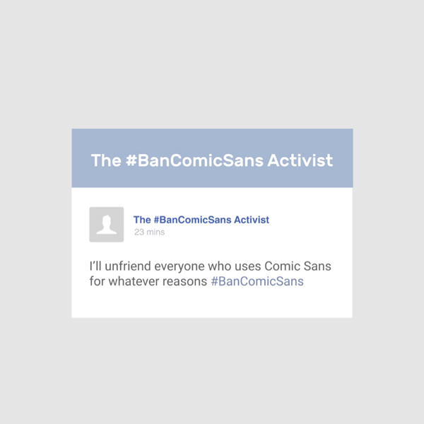 Different types of graphic designers on social media - The #BanComicSans Activist