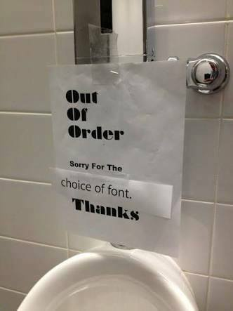 Out of order. Sorry for the (choice of font).