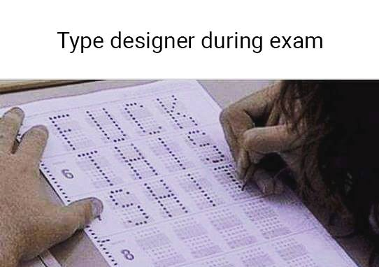 Type designer during exam