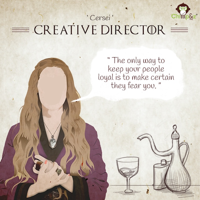 Game of Thrones characters in an advertising agency - Creative Director - Cersei