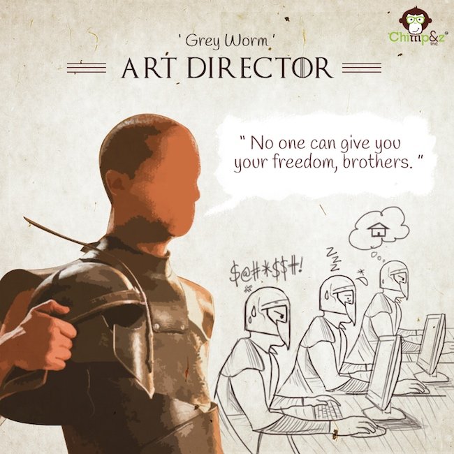 Game of Thrones characters in an advertising agency - Art Director - Grey Worm