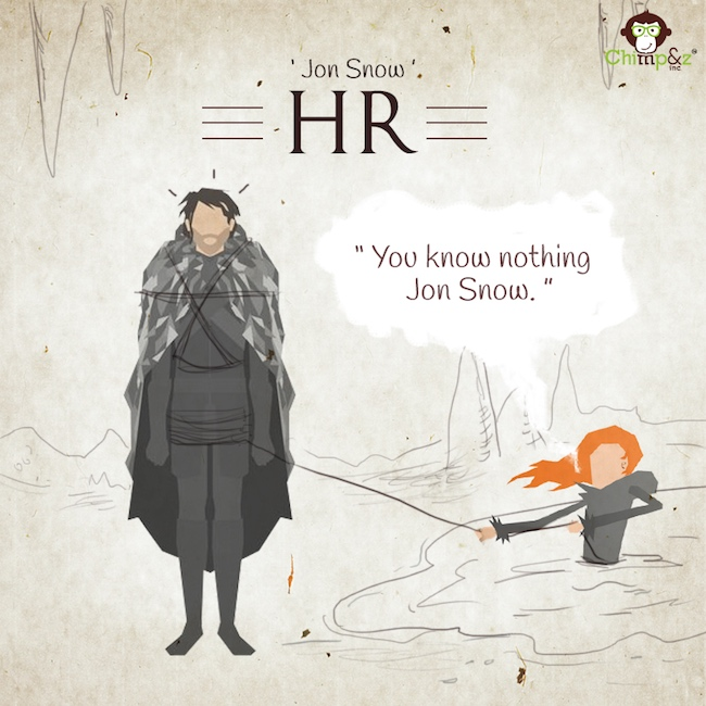 Game of Thrones characters in an advertising agency - HR - John Snow