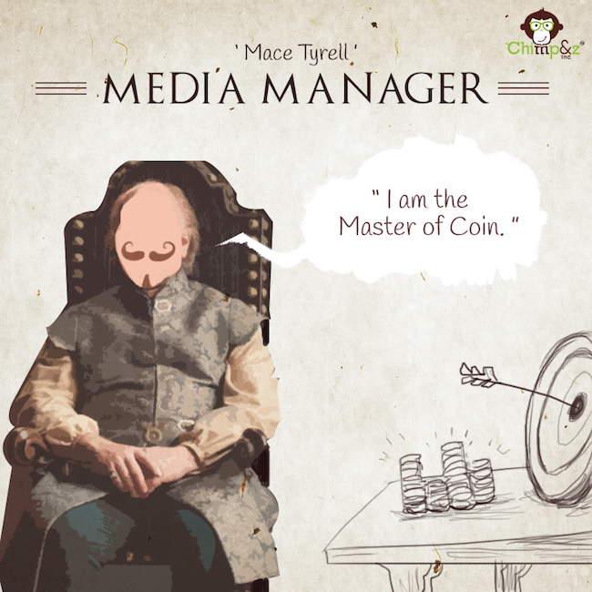 Game of Thrones characters in an advertising agency - Media Manager - Mace Tyrell