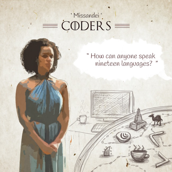 Game of Thrones characters in an advertising agency - Coder - Missandei