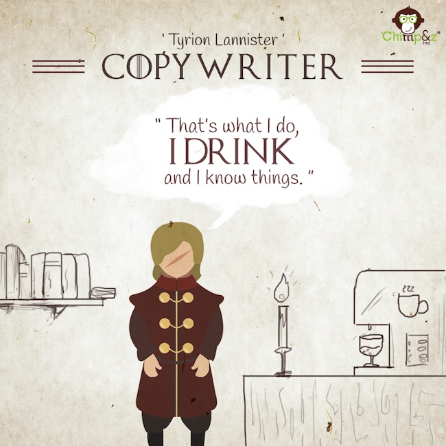 Game of Thrones characters in an advertising agency - Copywriter - Tyrion Lannister