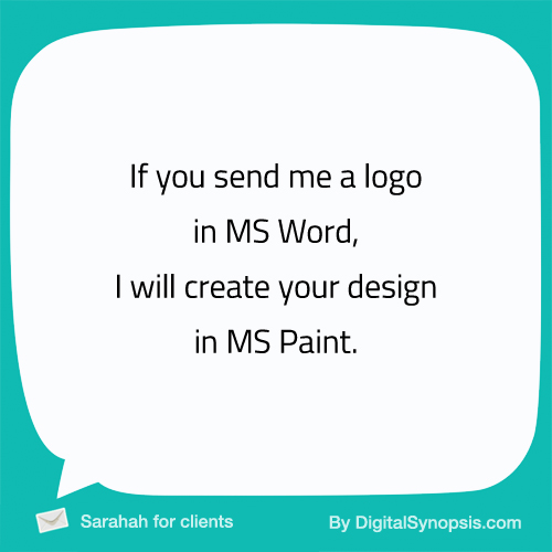 If you send me a logo in MS Word, I will create your design in MS Paint.