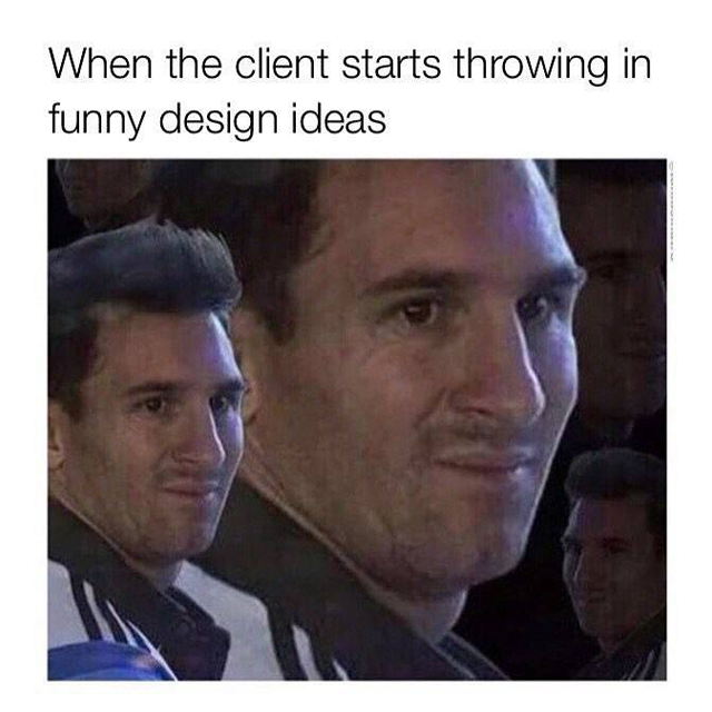 When the client starts throwing in funny design ideas