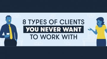 8 Types Of Clients You Never Want To Work With