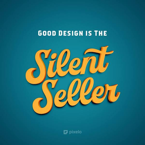 Good Design is the Silent Seller