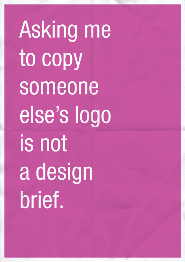 Asking me to copy someone else's logo is not a design brief.
