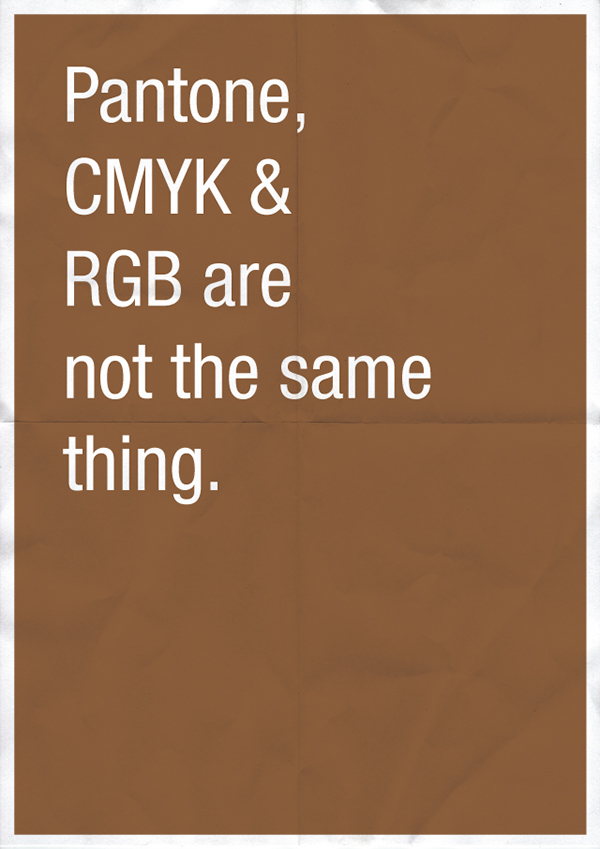 Pantone, CMYK & RGB are not the same thing.