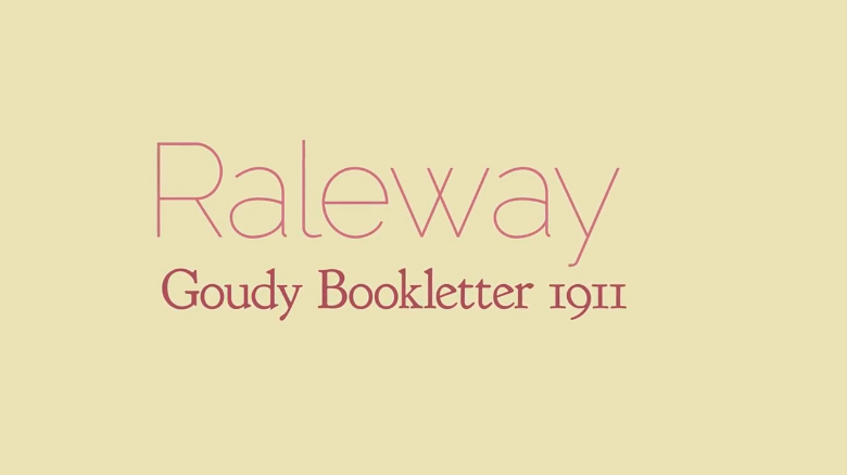 Raleway / Goudy Bookletter 1911
