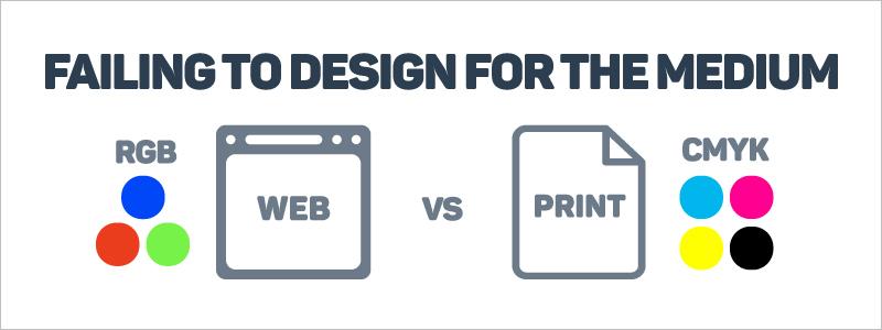Graphic Design Mistakes - Ignoring the medium
