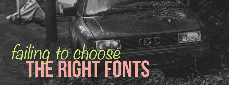 Graphic Design Mistakes - Choosing the wrong fonts