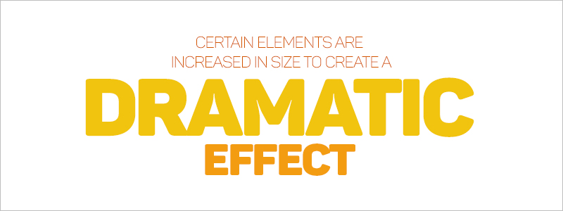 Graphic Design Rules - Increase size of certain elements for dramatic effect